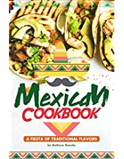 Mexican Cookbook: A Fiesta of Traditional Flavors