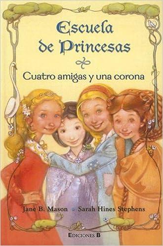 Amazoncom Cuatro Amigas Y Una Corona Escuela De Princesas