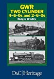 img - for GWR Two Cylinder 4-6-0s and 2-6-0s by Rodger Bradley (2014-10-31) book / textbook / text book