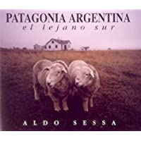 Patagonia Argentina - El Lejano Sur -