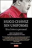 Hugo Chavez Sin Uniforme/ Hugo Chavez Without