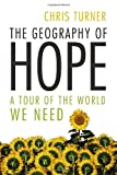 The Geography of Hope, Chris Turner, 0679314652