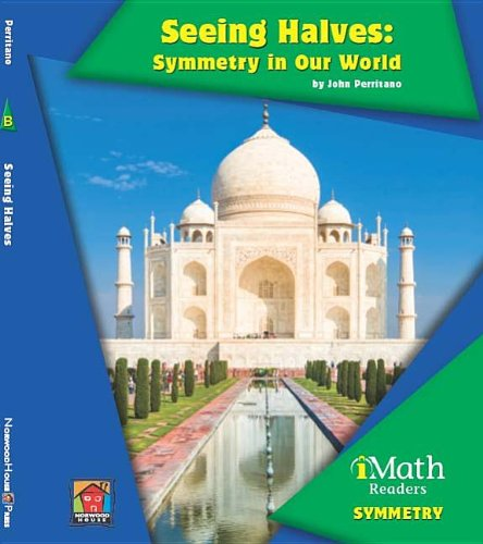 Seeing Halves: Symmetry in Our World (Imath Readers, Level B)