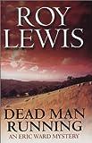 Dead Man Running, Roy H. Lewis, 0749006773