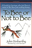To Bee or Not to Bee, John Penberthy, 0976864207