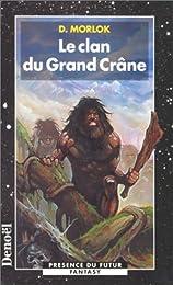 Le  clan du Grand Crâne