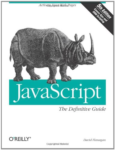JavaScript: The Definitive Guide by O'Reilly Media