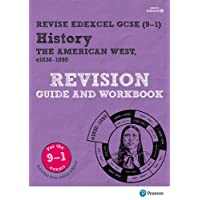 Revise Edexcel GCSE (9-1) History The American West Revision Guide and Workbook: (with free online edition) (Revise Edexcel GCSE History 16)