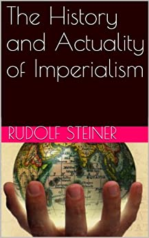 The History and Actuality of Imperialism by [Steiner, Rudolf]