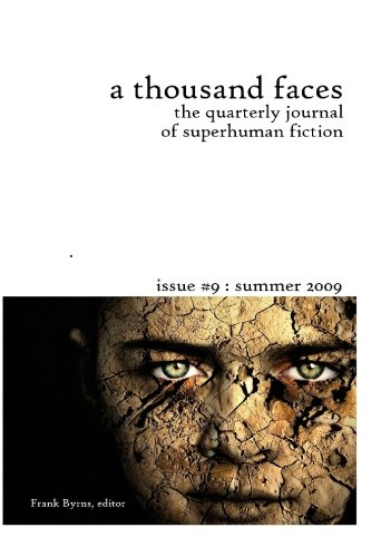 A Thousand Faces, the Quarterly Journal of Superhuman Fiction: Issue #9: Summer 2009