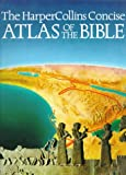 HarperCollins Concise Atlas of the Bible, James B. Pritchard, 0062514997