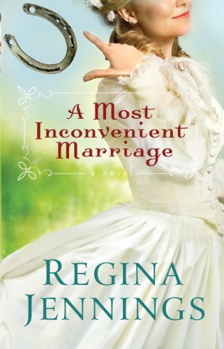 A Most Inconvenient Marriage (Ozark Mountain Romance Book #1) by [Jennings, Regina]