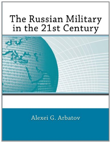 The Russian Military in the 21st Century
