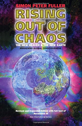 Rising out of Chaos - The New Heaven and the New Earth