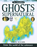 Ghosts and the Supernatural, Colin Wilson, 1552092402