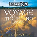 Voyage of the Mourning Dawn: Eberron: Heirs of Ash, Book 1 Hörbuch von Rich Wulf Gesprochen von: Marcella Rose Sciotto