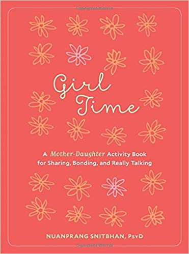 Book Girl Time: A Mother-Daughter Activity Book for Sharing, Bonding, and Really Talking