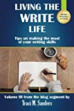 Living The Write Life: Tips on making the most of your writing skills (Write It Right) (Volume 3)