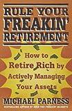 Rule Your Freakin' Retirement, Michael Parness, 0312598807