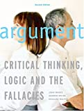 img - for Argument: Critical Thinking, Logic, and the Fallacies, Second Canadian Edition (2nd Edition) book / textbook / text book