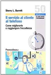 Il servizio al cliente al telefono. Come migliorarlo e raggiungere l