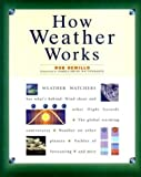 How Weather Works, DeMillo, Rob, 1562762281