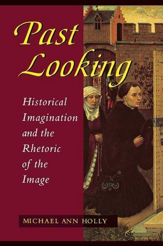 Past Looking: Historical Imagination And The Rhetoric Of The Image (Development)