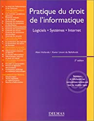 Pratique du droit de l'informatique : Logiciels - Systèmes - Réseaux