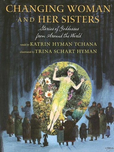 Read Online Changing Woman and her Sisters: Stories of Goddesses from Around the World pdf epub