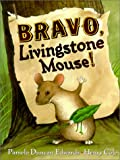 Bravo, Livingstone Mouse!, Pamela Duncan Edwards and Henry Cole, 0786822473