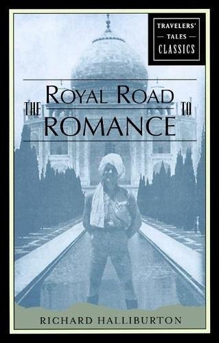 The Royal Road to Romance (Travelers' Tales Classics) by Brand: Travelers' Tales