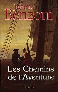 Les chemins de l'aventure, Benzoni, Juliette