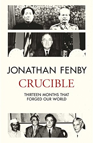 Book cover from Crucible: Twelve Months that Changed the World Forever by Jonathan Fenby