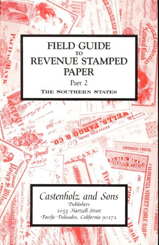 Revenue Stamped Paper - Field Guide to Revenue Stamped Paper Part 2 the Southern States