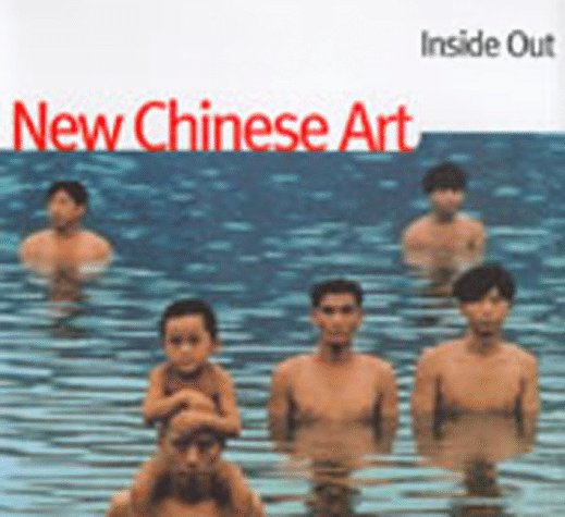 Inside Out: New Chinese Art por Minglu Gao