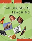 Catholic Social Teaching, Michael Pennock, 159471102X