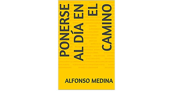 Amazon.com: Ponerse al día en el camino (Spanish Edition) eBook: Alfonso Medina: Kindle Store