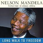 Long Walk to Freedom, Vol. 2: 1962-1994 | Nelson Mandela
