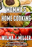 Momma's Home Cooking: Delicious Southern Recipes & 60 Years of Sage Advice