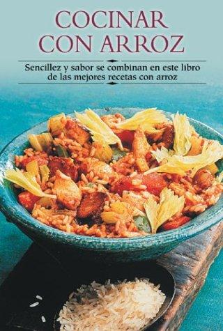Cocinar con arroz: Sencillez y sabor se combinan en este libro de las mejores recetas con arroz (Cocina paso a paso series) by Edimat Libros