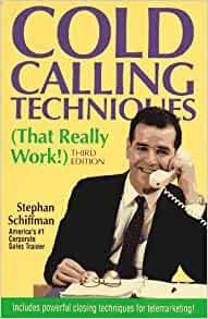 Cold Calling Techniques (That Really Work!): Schiffman ...