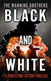Black and White (A John Stone Action Thriller Book 7)