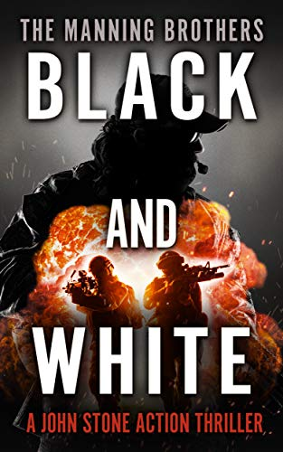 Black and White (A John Stone Action Thriller Book 7) by [Manning, Allen, Manning, Brian]