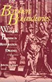 Broken Boundaries : Women and Feminism in Restoration Drama, , 0813108713