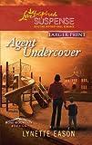Agent Undercover, Lynette Eason, 0373674732