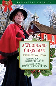 A Woodland Christmas: Four Couples Find Love in the Piney Woods of East Texas (Romancing America) by [Murray, Tamela Hancock, Cecil, Ramona K., Franklin, Darlene, Mowery, Janelle]
