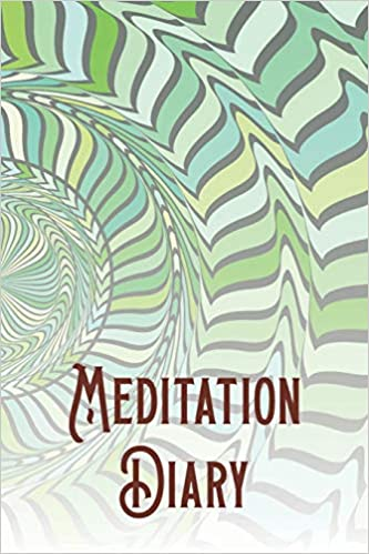 Meditation Diary: Write your own journal about your spiritual path