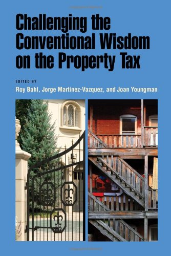 Challenging the Conventional Wisdom on the Property Tax