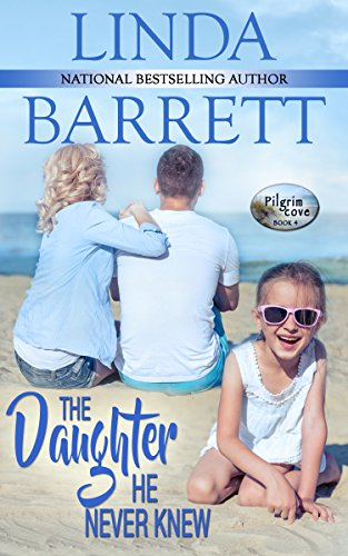 (The Daughter He Never Knew (Pilgrim Cove Book 4))