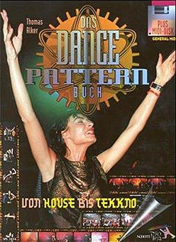 Das Dancepattern Buch. 99 Sequenzertracks von House über Acid bis Tekkno